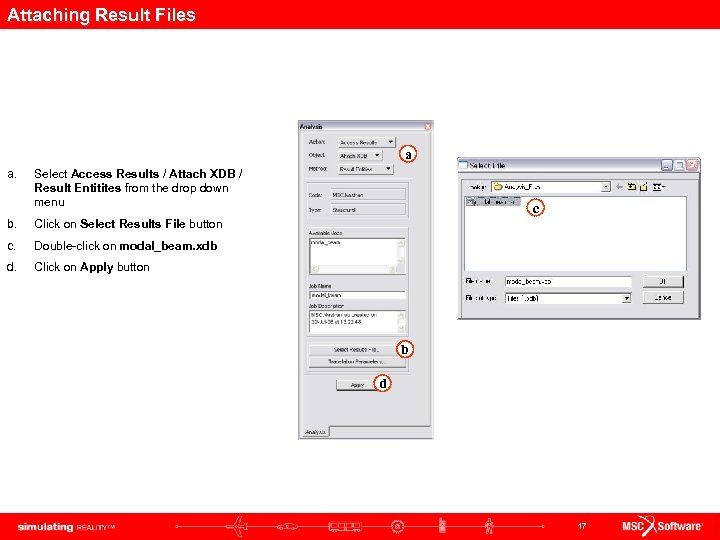 Attaching Result Files a a. Select Access Results / Attach XDB / Result Entitites