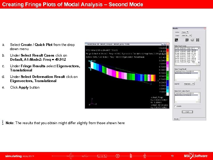 Creating Fringe Plots of Modal Analysis – Second Mode a. Select Create / Quick