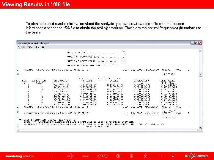 Viewing Results in *f 06 file To obtain detailed results information about the analysis,