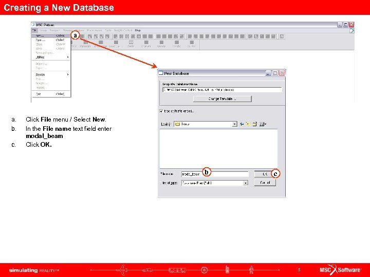 Creating a New Database a a. b. c. Click File menu / Select New.