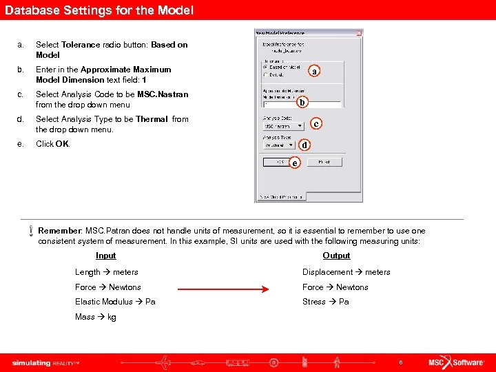 Database Settings for the Model a. Select Tolerance radio button: Based on Model b.