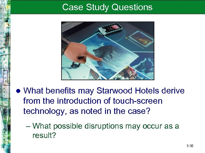 what benefits may starwood hotels derive from the introduction of touch screen technology as noted i Reported anonymously by starwood hotels & resorts employees good company perks with both food discount and hotel room rates there are many options to choose from but sometime the prices benefits summary list based on reports from current and former employees it may not be complete.