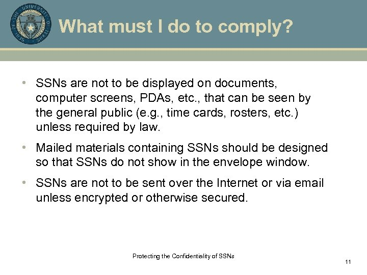 What must I do to comply? • SSNs are not to be displayed on