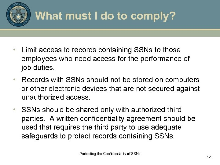 What must I do to comply? • Limit access to records containing SSNs to