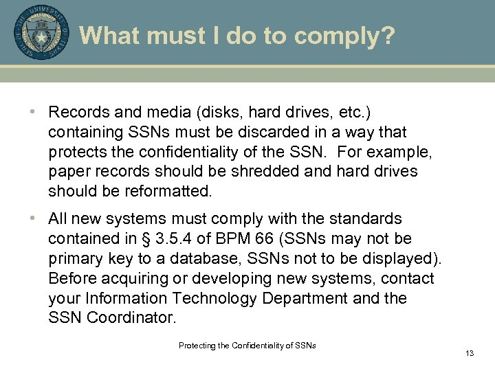 What must I do to comply? • Records and media (disks, hard drives, etc.