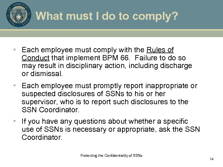 What must I do to comply? • Each employee must comply with the Rules