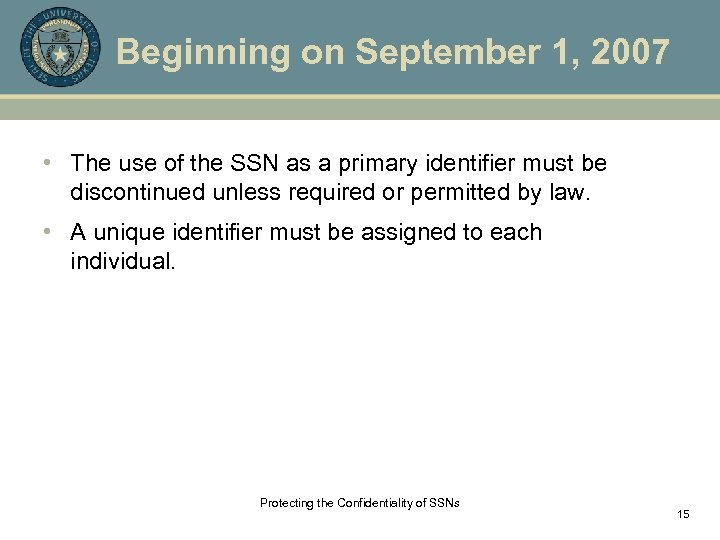 Beginning on September 1, 2007 • The use of the SSN as a primary
