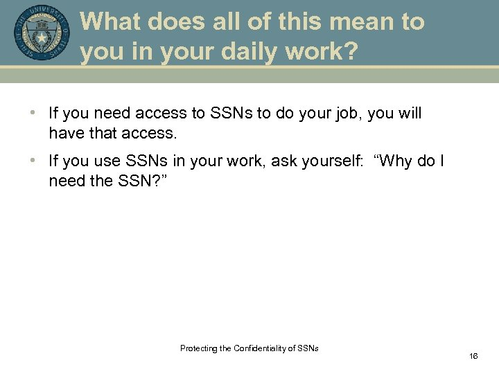 What does all of this mean to you in your daily work? • If