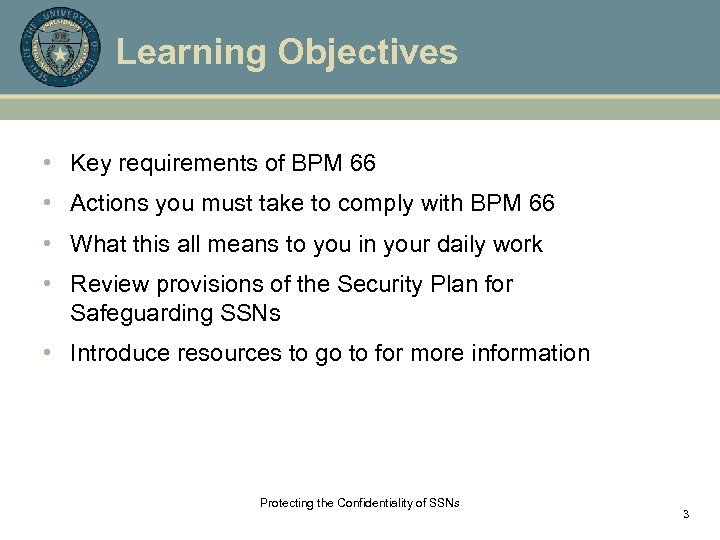 Learning Objectives • Key requirements of BPM 66 • Actions you must take to