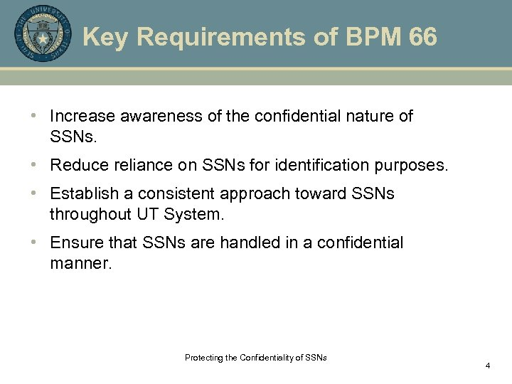 Key Requirements of BPM 66 • Increase awareness of the confidential nature of SSNs.