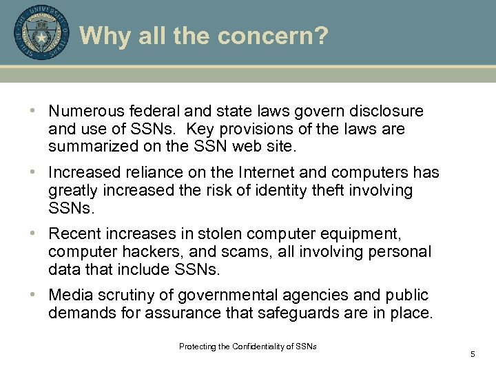 Why all the concern? • Numerous federal and state laws govern disclosure and use