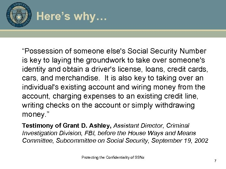"""Here's why… """"Possession of someone else's Social Security Number is key to laying the"""