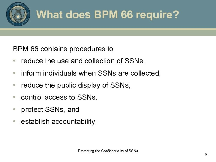 What does BPM 66 require? BPM 66 contains procedures to: • reduce the use