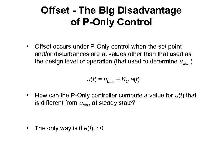 Offset - The Big Disadvantage of P-Only Control • Offset occurs under P-Only control