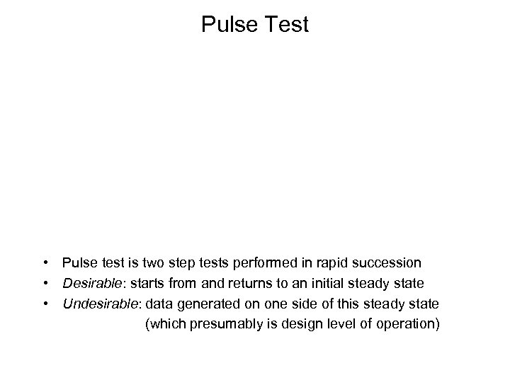 Pulse Test • Pulse test is two step tests performed in rapid succession •