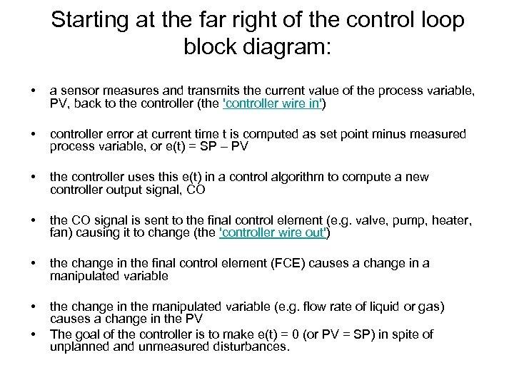 Starting at the far right of the control loop block diagram: • a sensor