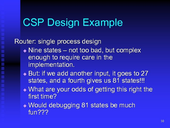 CSP Design Example Router: single process design Nine states – not too bad, but