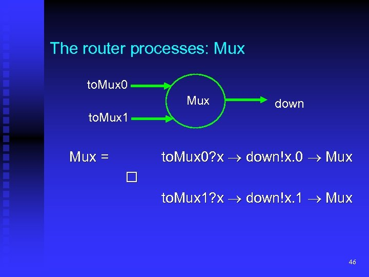 The router processes: Mux to. Mux 0 Mux down to. Mux 1 to. Mux