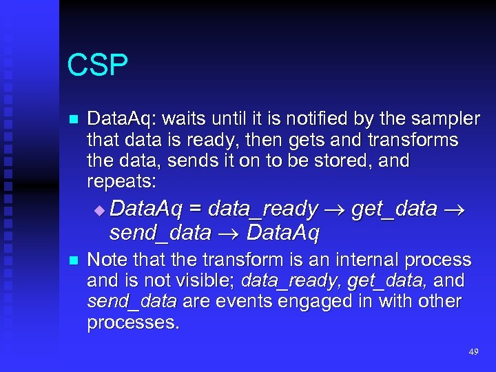 CSP n Data. Aq: waits until it is notified by the sampler that data
