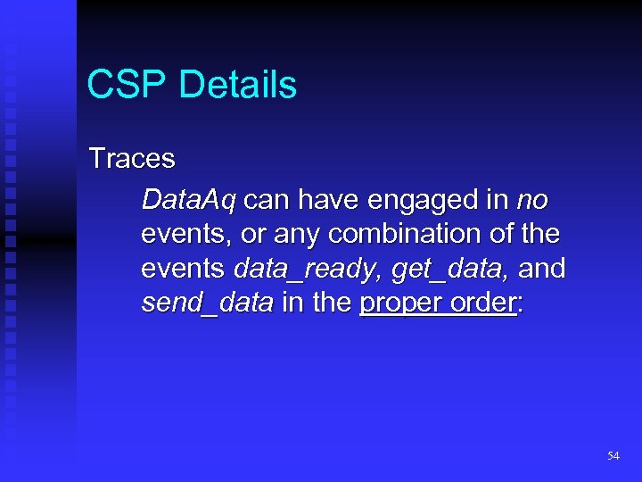 CSP Details Traces Data. Aq can have engaged in no events, or any combination