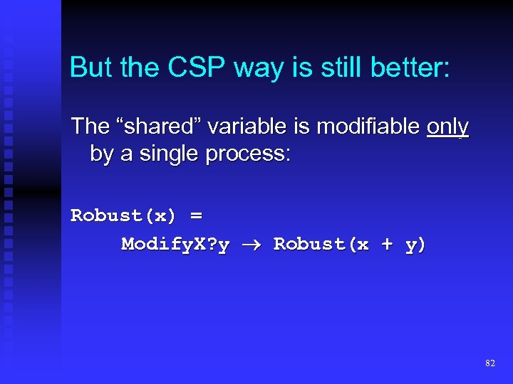 "But the CSP way is still better: The ""shared"" variable is modifiable only by"
