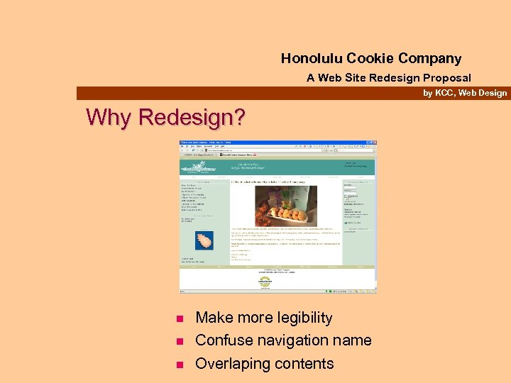 Honolulu Cookie Company A Web Site Redesign Proposal by KCC, Web Design Why Redesign?