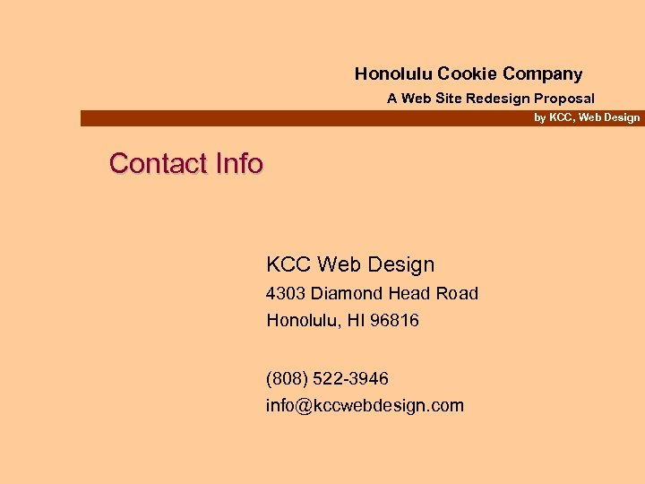 Honolulu Cookie Company A Web Site Redesign Proposal by KCC, Web Design Contact Info