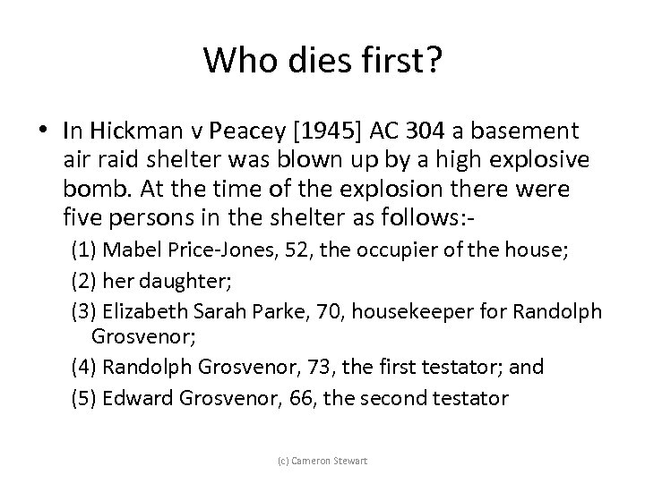Who dies first? • In Hickman v Peacey [1945] AC 304 a basement air