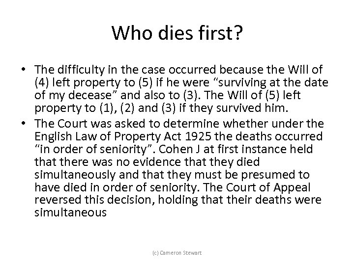Who dies first? • The difficulty in the case occurred because the Will of