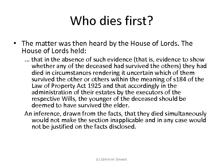 Who dies first? • The matter was then heard by the House of Lords.