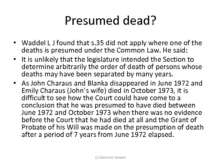 Presumed dead? • Waddel L J found that s. 35 did not apply where