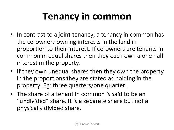 Tenancy in common • In contrast to a joint tenancy, a tenancy in common