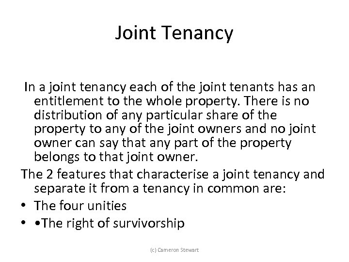 Joint Tenancy In a joint tenancy each of the joint tenants has an entitlement