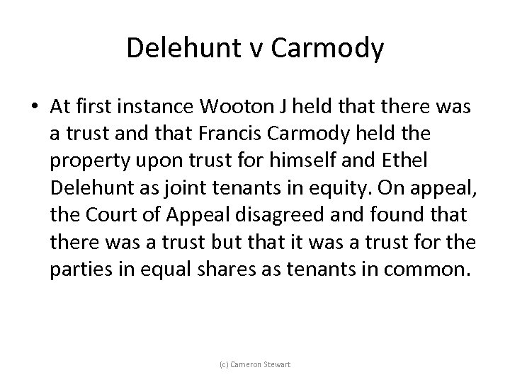 Delehunt v Carmody • At first instance Wooton J held that there was a