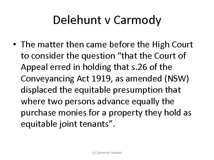 Delehunt v Carmody • The matter then came before the High Court to consider