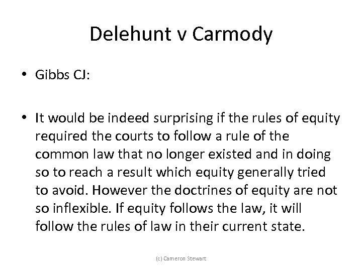 Delehunt v Carmody • Gibbs CJ: • It would be indeed surprising if the