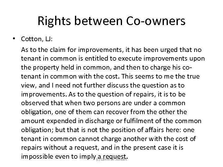 Rights between Co-owners • Cotton, LJ: As to the claim for improvements, it has
