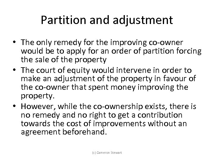 Partition and adjustment • The only remedy for the improving co-owner would be to
