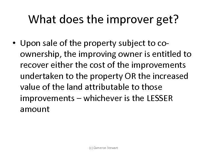 What does the improver get? • Upon sale of the property subject to coownership,