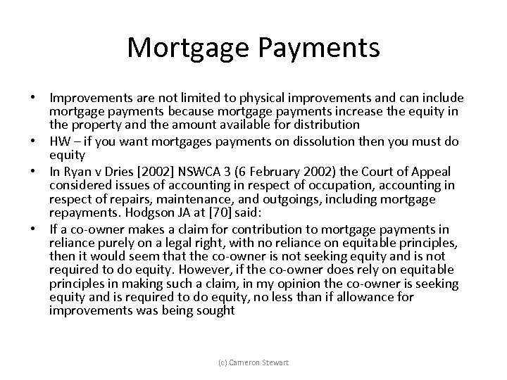 Mortgage Payments • Improvements are not limited to physical improvements and can include mortgage