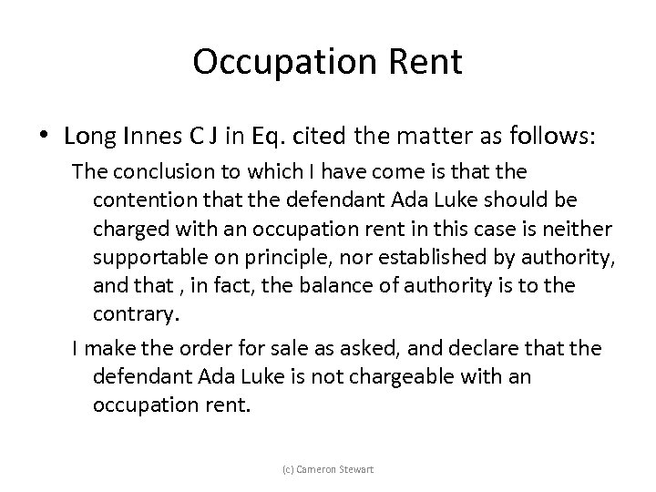 Occupation Rent • Long Innes C J in Eq. cited the matter as follows: