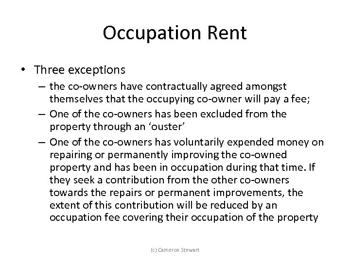 Occupation Rent • Three exceptions – the co-owners have contractually agreed amongst themselves that