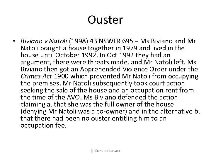 Ouster • Biviano v Natoli (1998) 43 NSWLR 695 – Ms Biviano and Mr