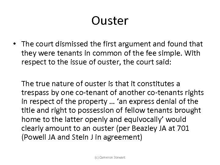 Ouster • The court dismissed the first argument and found that they were tenants
