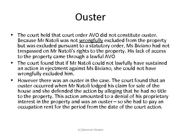Ouster • The court held that court order AVO did not constitute ouster. Because