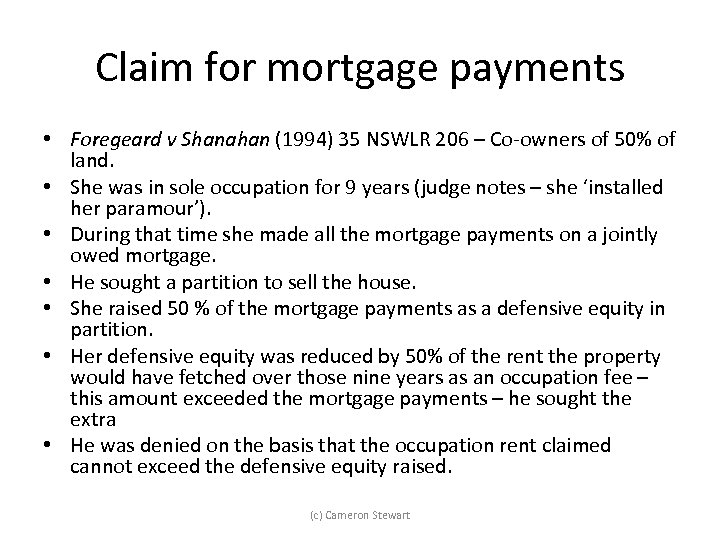Claim for mortgage payments • Foregeard v Shanahan (1994) 35 NSWLR 206 – Co-owners