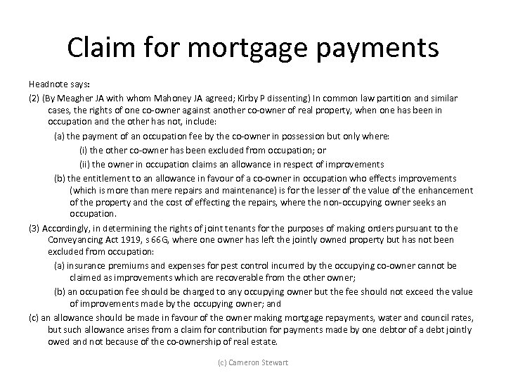 Claim for mortgage payments Headnote says: (2) (By Meagher JA with whom Mahoney JA