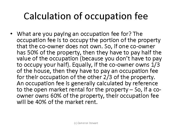 Calculation of occupation fee • What are you paying an occupation fee for? The