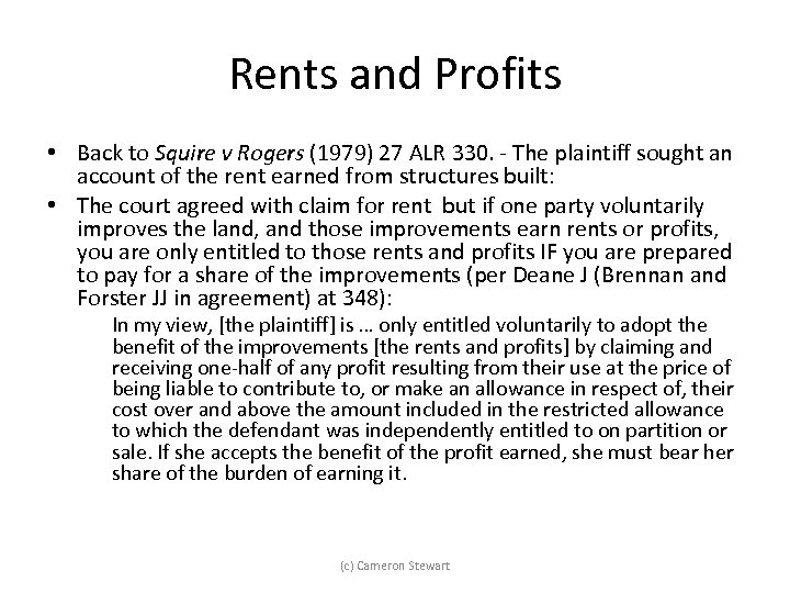 Rents and Profits • Back to Squire v Rogers (1979) 27 ALR 330. -