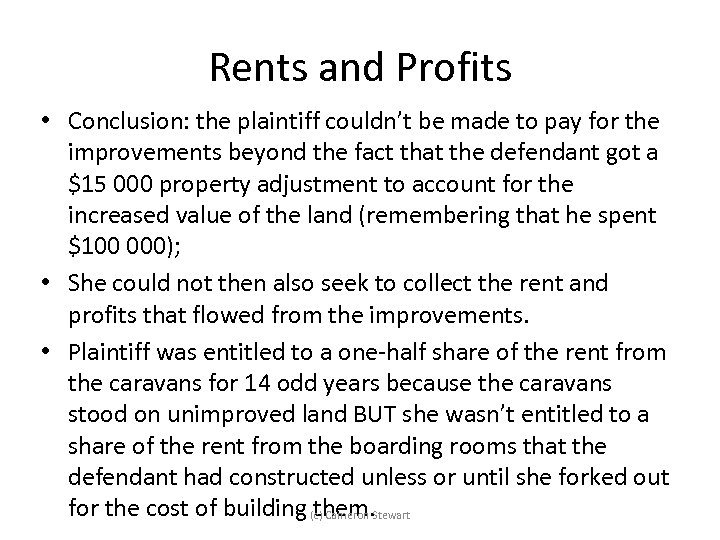 Rents and Profits • Conclusion: the plaintiff couldn't be made to pay for the